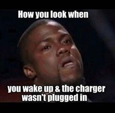 How you look when U #WakeUp & the #charger wasn't #PluggedIn #LetsGetWordy