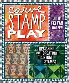 Carve, Stamp, Play: Designing and Creating Custom Stamps by Julie Fei-Fan Balzer,http://www.amazon.com/dp/1596688866/ref=cm_sw_r_pi_dp_7G7Gsb1SXMGD18KT