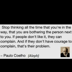 Aleph Paolo Coelho Quotes, Stop Thinking, Ambition, Like Me, Best Quotes, Reading, Books, Cricut, Life
