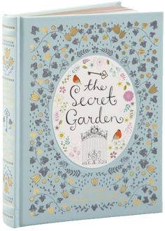 The Secret Garden, Frances Hodgson Burnett | Barnes & Noble 2015 Collectible Edition, Cover Design by Flora Waycott