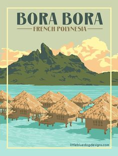 Bora Bora French Polynesia, Outre Mer, Travel Crafts, Aesthetic Backgrounds, Vintage Travel Posters, Places To Go, Poster Prints, Illustration, South Pacific