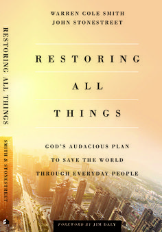 Restoring All Things: God's Audacious Plan to Change the World through Everyday People by Warren Smith (ABJ '80, MA '85)