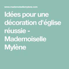 Idées pour une décoration d'église réussie - Mademoiselle Mylène