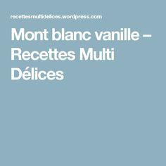 Mont blanc vanille – Recettes Multi Délices