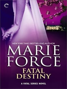 """Fatal Destiny: a Fatal Series Novella"" by Marie Force"