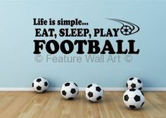 Life Is Simple...FOOTBALL - Boy's/Teenager Bedroom Wall Art Vinyl Stickers Decal