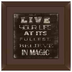I pinned this Live Your Life Framed Print from the Writing on the Wall event at Joss and Main!