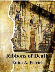Ribbons Of Death by Edita A. Petrick ebook deal