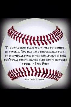 """""""The way a team plays as a whole determines its success. You may have the greatest bunch of individual stars in the world, but if they don't play together, the club won't be worth a dime."""" - Babe Ruth this goes for all team sports! Baseball Crafts, Baseball Boys, Baseball Party, Baseball Season, Baseball Stuff, Baseball Sayings, Baseball Shirts, Baseball Decorations, Softball Stuff"""