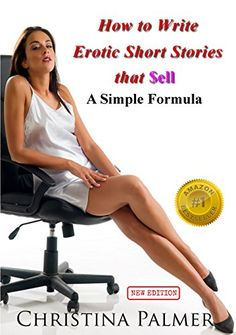 How to Write Erotic Short Stories that Sell - A Simple Formula - Kindle edition by Christina Palmer. Reference Kindle eBooks @ Amazon.com.