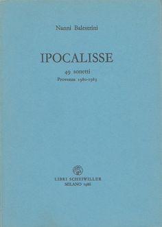 Nanni Balstrini, Ipocalisse. 49 sonetti, Provenza 1980-1983 Libri Scheiwiller, Milano, 1986