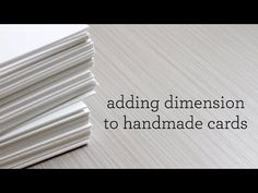 Adding Dimension To Handmade Cards - YouTube