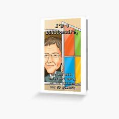 'I'm a billionaire ' Greeting Card by Bill Gates, Kraft Envelopes, Billionaire, Greeting Cards, My Arts, Art Prints, Writing, Printed, Digital