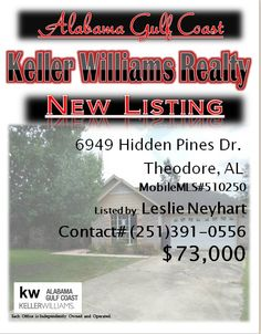 6949 Hidden Pines Dr. Theodore...MLS#510250...$73,000...3 Bed 2 Bath...FORECLOSURE MAY BE SUBJECT TO ALABAMA RIGHT OF REDEMPTION LAWS. BRICK 3BR/2BA RANCH IN ESTABLISHED SUBDIVISION. KITCHEN WITH BREAKFAST BAR AND BREAKFAST ROOM. ATTACHED TWO CAR GARAGE. FENCED YARD. STORAGE BUILDING. NEEDS FLOORING. DISHWASHER...Please Contact: Leslie Anderson Neyhart @ 251-391-0556