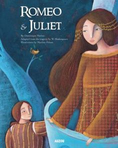 Romeo & Juliet by Dominique Marion. Illustrated by Martina Peluso.