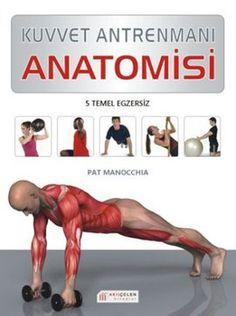 kuvvet antrenmani anatomisi - pat manocchia - akilcelen kitaplar  http://www.idefix.com/kitap/kuvvet-antrenmani-anatomisi-pat-manocchia/tanim.asp