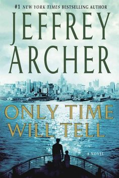 Only Time Will Tell (Clifton Chronicles) by Jeffrey Archer. Harry Clifton's life changes when he wins a scholarship to a prestigious boys' school and learns that his lineage may be quite different than he has been told. (Book 1 of 5)