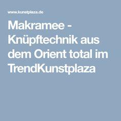 Makramee - Knüpftechnik aus dem Orient total im TrendKunstplaza