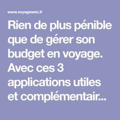 Rien de plus pénible que de gérer son budget en voyage. Avec ces 3 applications utiles et complémentaires, gérer son budget deviendrait presque ludique !