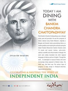 Rishi Bankim Chandra Chattopadhyay was a Bengali writer, poet and journalist. He was the composer of India's national song Vande Mataram.