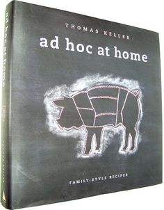Love the tips along with the pictures and recipes!  Ad Hoc at Home: Thomas Keller: 9781579653774: Amazon.com: Books