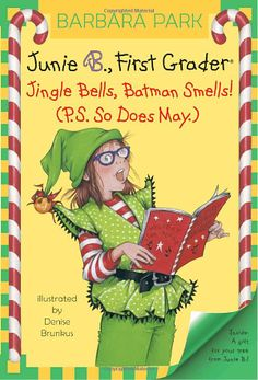 Junie B., First Grader: Jingle Bells, Batman Smells! (P.S. So Does May): Barbara Park, Denise Brunkus: 9780375828096: Amazon.com: Books