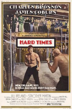 Hard Times (1975) Charles Bronson, James Coburn, Jill Ireland. D: Walter Hill GB: The Streetfighter. 18/11/05