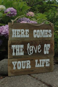 Here Comes the LOVE of your life ALL PAINTED rustic wood sign on Etsy, $40.00