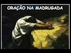 ORAÇÃO DA MADRUGADA ÀS 03 : 00 HORAS LUAN JEFFERSON