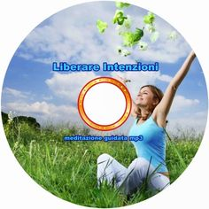 Liberare intenzioni - meditazione guidata mp3