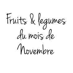 Je vous dévoile tous les mois les fruits et légumes de saison afin de bénéficier d'un maximum de nutriment, de goûts, ... Voici le mois de Novembre. E&S