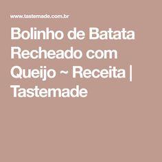 Bolinho de Batata Recheado com Queijo ~ Receita | Tastemade
