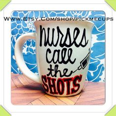 Nurse coffee mug. Nursing coffee cup. Nursing school by PickMeCups, $21.00 nurses call the shots.