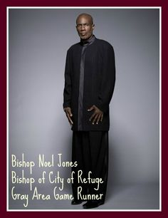 Noel Jones Preacher of LA Gray Area Mastermind  Preachers of LA: 10 Quotes on Why Bishop Noel Jones Girl is NOT His Wife! #PreachersOFLA
