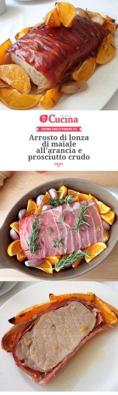 Arrosto di lonza di maiale all'arancia e prosciutto crudo della nostra utente Magdalena. Unisciti alla nostra Community ed invia le tue ricette!