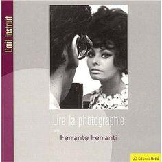 Lire la photographie -Ferrante Ferranti