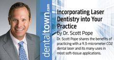 Dr. Scott Pope shares the benefits of practicing with a 9.3-micrometer CO2 dental laser and its many uses in most soft-tissue applications.