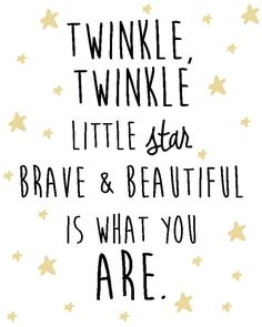 *** gift for robyn***Nursery Star and Moon Digital Print- Twinkle Twinkle little star brave and beautiful is what you are Life Quotes Love, Mom Quotes, Quotes For Kids, Quotes To Live By, Little Girl Quotes, Brave Girl Quotes, Cute Baby Quotes, Change Quotes, Qoutes