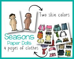 What's in the pack? 4 different dolls and 4 pages of clothing to dress them up according to the season! Mix and match or test your child to see if they can identify appropriate clothing!Scroll Dow...