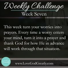 Esther Study Week 7 Challenge: This week turn your voice into prayers. Every time a worry enters your mind turn it into a prayer and thank God for how He in advance will work through that situation. #LoveGodGreatly