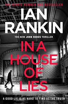 """Read """"In a House of Lies The Brand New Rebus Thriller – the Bestseller"""" by Ian Rankin available from Rakuten Kobo. IN A HOUSE OF LIES**.** Everyone has something to hide A missing private investigator is found, locked in a car hidden. Ian Rankin Books, Got Books, Books To Read, Rebus Books, British Books, Nerd, Crime Fiction, Fiction Novels, Thriller Books"""