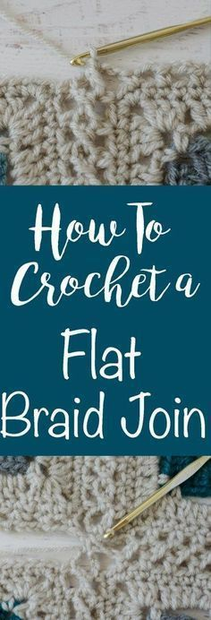 How to crochet a flat braid join