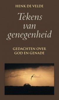 Tekens van genegenheid; gedachten over God en Genade | Henk de Velde | 9789038919140 | Uitgeverij Elmar