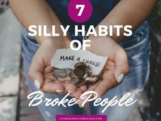 Seven silly habits of broke people that keep them living paycheck to paycheck.