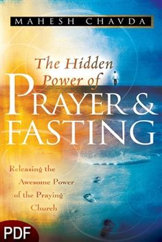 PDF E-Book (DOWNLOAD ITEM) - The Hidden Power of Prayer and Fasting -- by Mahesh Chavda  11.00