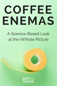 Coffee Enemas And Health A Science Based Look At The Whole Picture