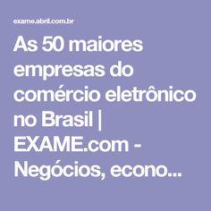 As 50 maiores empresas do comércio eletrônico no Brasil | EXAME.com - Negócios, economia, tecnologia e carreira
