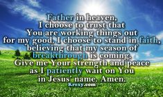 Beautiful Jesus Quotes | Inspirational Prayers - Father in heaven, I choose to trus.. | Krexy ...