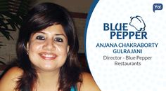 Exclusive Interview with Anjana Chakraborty - Director of Blue Pepper Restaurants Pvt. Ltd.  #Interview #inspiring #Story #Entrepreneur