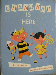''CHANUKAH IS HERE Book'' ~ ill. Gabe Josephson~ 1953